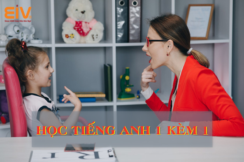 Học tiếng Anh dễ dàng với phương pháp 1 kèm 1 cùng giáo viên bản ngữ
